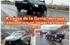 A causa de la lluvia, derrapa camioneta y se impacta contra cerro